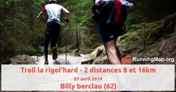 Trail la rigol'hard - 2 distances 8 et 16km