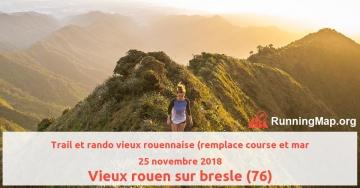 Trail et rando vieux rouennaise (remplace course et mar