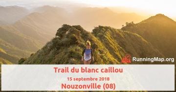 Trail du blanc caillou